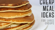 11 Cheap Meals for Feeding Large Groups on a Budget