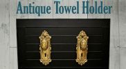 DIY Antique Towel Holder How-To