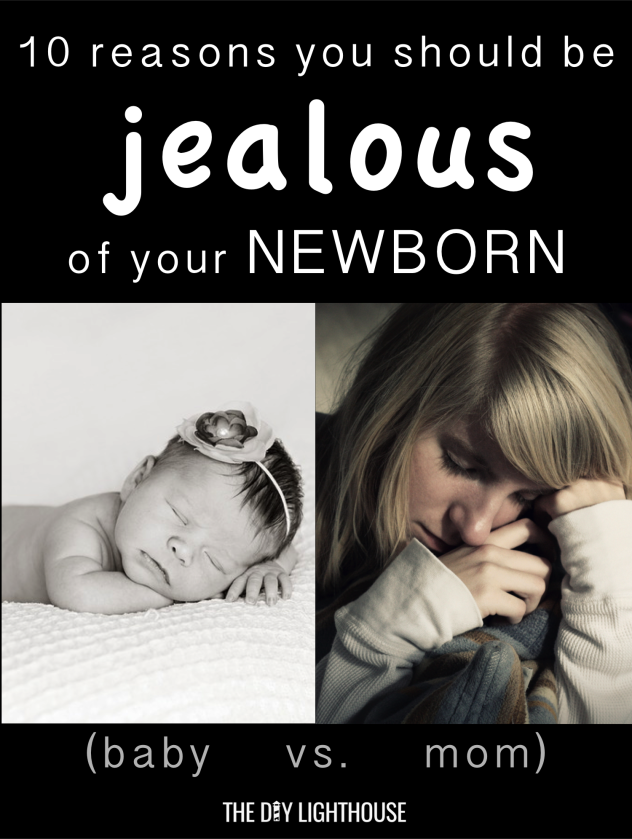 why you should be jealous of your newborn