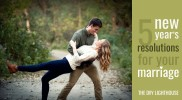 5 New Year's Resolutions for Your Marriage [by Ashley LeBaron]