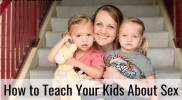 How to Teach Your Kids About Sex [by Ashley LeBaron]