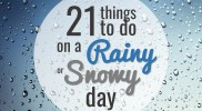 21 Things to Do Inside on a Rainy or Snowy Day