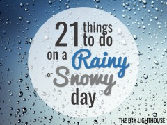 21 things to do on a rainy or snowy day