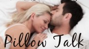 5 Secrets to Having Meaningful Pillow Talk