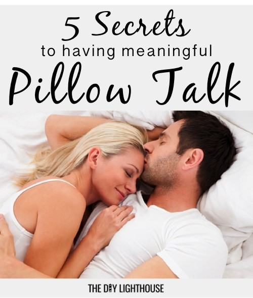 Pillow Talk - Five secrets to having meaningful pillow talk