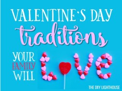 valentine's day traditions your family will love featured image
