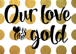 Our love is like gold