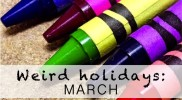 Weird Holidays in March You Didn't Know Existed