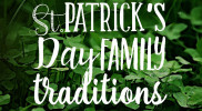 You're in Luck! St. Patrick's Day Family Traditions