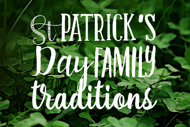 St. Patricks Day Family Traditions
