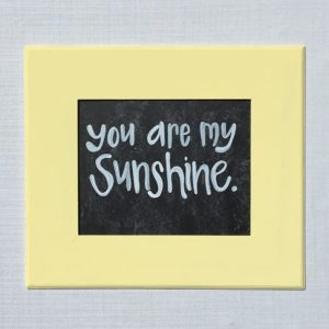 you are my sunshine chalkboard quote