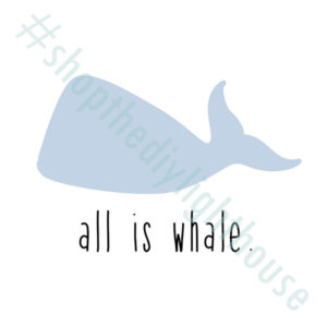 all is whale printable