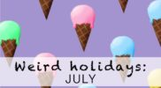Weird Holidays in July You Didn't Know Existed