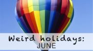 Weird Holidays in June You Didn't Know Existed