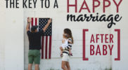The Key to a Happy Marriage After Baby [by Ashley LeBaron]