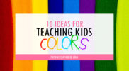 10 Ideas for Teaching Kids Colors
