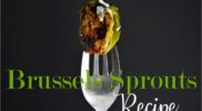 Brussels Sprouts Recipe with Balsamic Vinegar