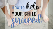 How to Help Your Child Succeed [by Ashley LeBaron]