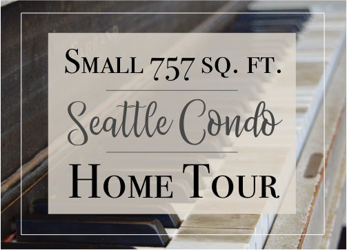 Small Seattle condo home tour. A virtual home tour of our little 757 square foot condo in the city. Family friendly farmhouse style on a modern backdrop.