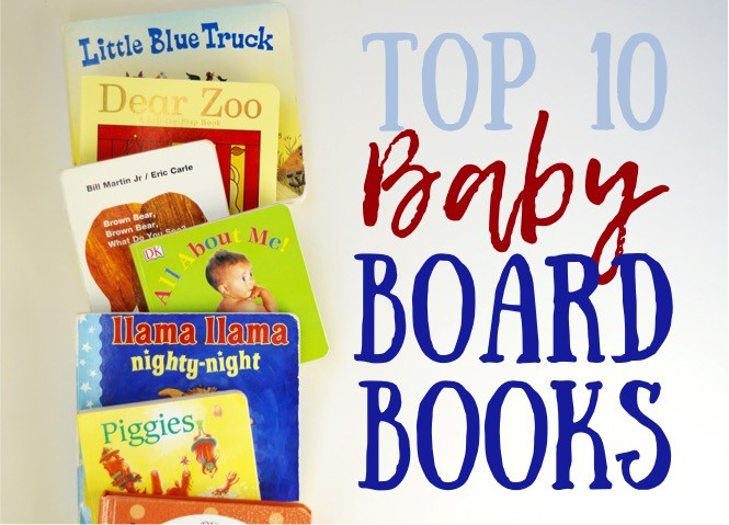 Top 10 Baby Board Books | Top ten baby board books to read with your child. List of the best board books for little girls + boys. Board book list to know + baby shower gift ideas.