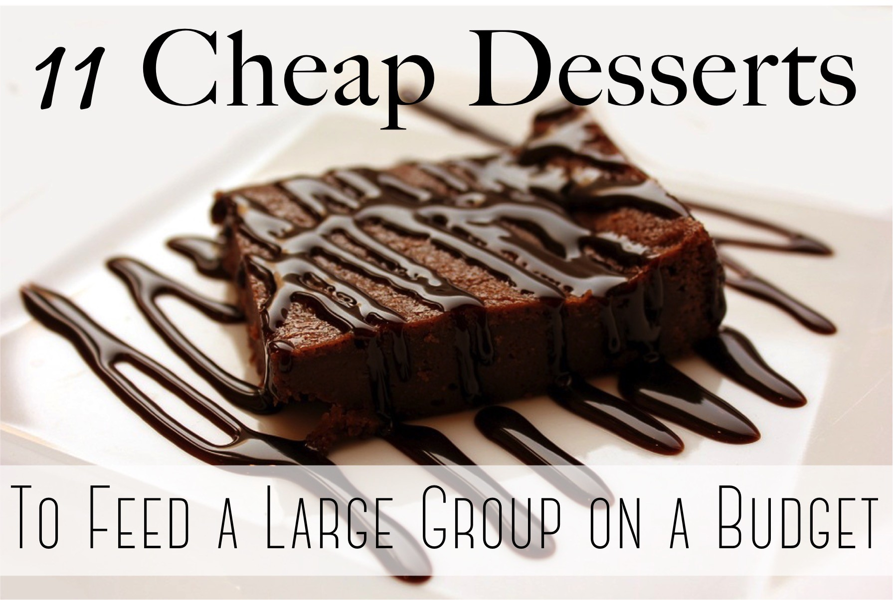 Cheap Dessert Ideas To Feed A Big Group On A Budget The Diy Lighthouse