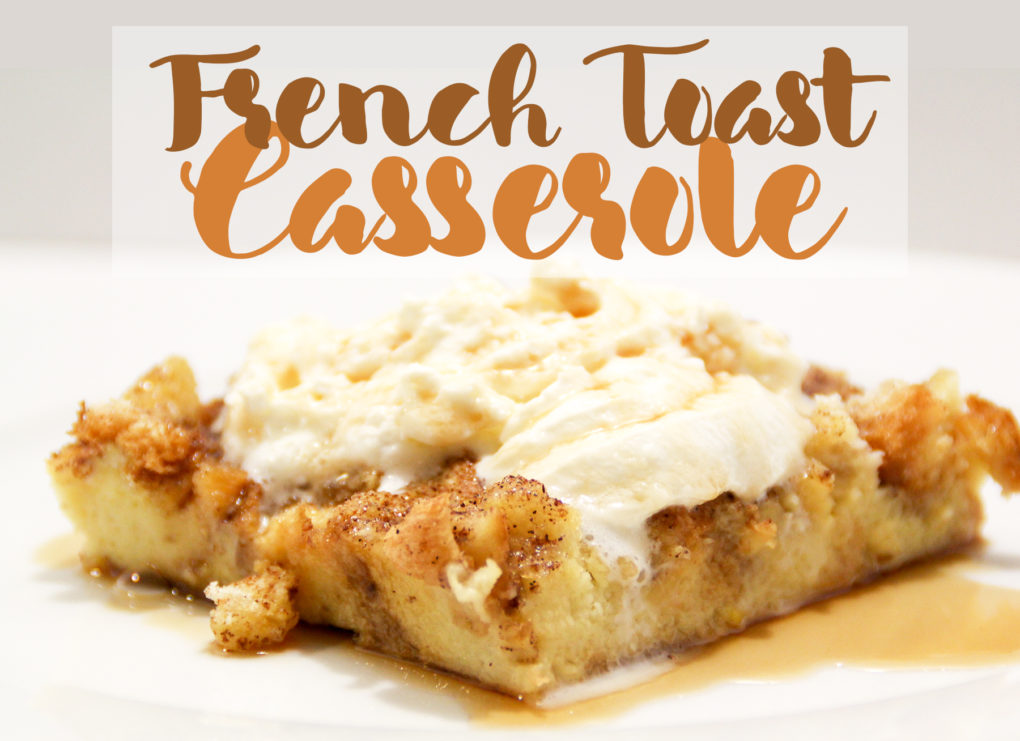 How-To French Toast Casserole for Christmas Breakfast